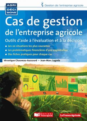 Cas de gestion de l'entreprise agricole - france agricole - 9782855576022 -