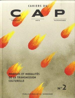 Cahiers du CAP N° 2 : Modèles et modalités de la transmission culturelle - presses de l'université paris sorbonne - pups - 9782859449018 -