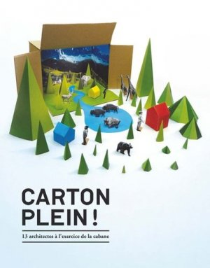 Carton plein ! 13 architectes à l'exercice de la cabane - Editions Alternatives - 9782862276465 -