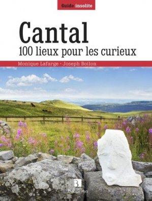 Cantal 100 lieux pour les curieux - christine bonneton - 9782862537610 -