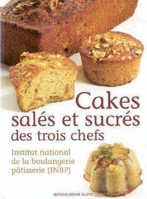 Cakes salés et sucrés des trois chefs - jerome villette - 9782865470600 -