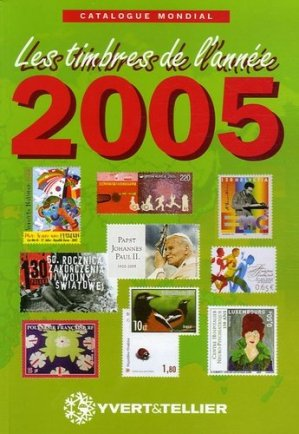 Catalogue mondial des nouveautés 2005. Tous les timbres émis en 2005, Edition 2005 - Yvert and Tellier - 9782868141552 -