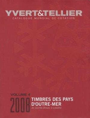 Catalogue de timbres-poste des Pays d'Outre-Mer. Volume 4, Guinée-Bissau à Lesotho, Edition 2008 - Yvert and Tellier - 9782868141859 -