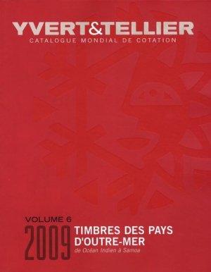 Catalogue de timbres-poste des Pays d'Outre-Mer. Volume 6, De Océan Indien à Samoa, Edition 2009 - Yvert and Tellier - 9782868141941 -