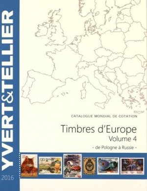 Catalogue de timbres-postes d'Europe. Volume 4, Pologne à Russie, Edition 2016 - Yvert and Tellier - 9782868142535 -