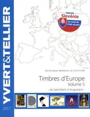 Catalogue de timbres-postes d'Europe. Volume 5, Saint-Marin à Yougoslavie, Edition 2017 - Yvert and Tellier - 9782868142696 -