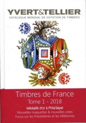 Catalogue Yvert & Tellier de timbres-poste. Tome 1, France, émissions générales des colonies, Edition 2018 - Yvert and Tellier - 9782868142702 -