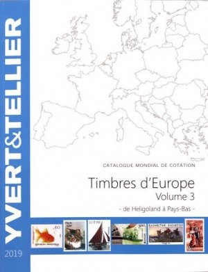 Catalogue de timbres-postes d'Europe. Volume 3, Héligoland à Pays-Bas, Edition 2019 - Yvert and Tellier - 9782868142870 -