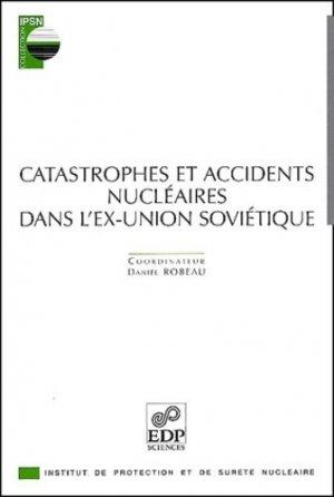 Catastrophes et accidents nucléaires dans l'ex-Union soviétique - EDP Sciences - 9782868835291 -