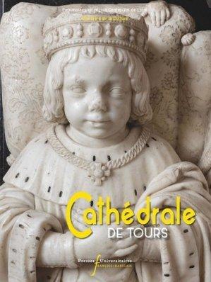Cathédrale de Tours - presses universitaires francois rabelais - 9782869067004 -