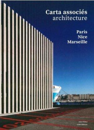 Carta associés architecture. Paris-Nice-Marseille 2014-2020, Edition bilingue français-anglais - aam - 9782871433378 -