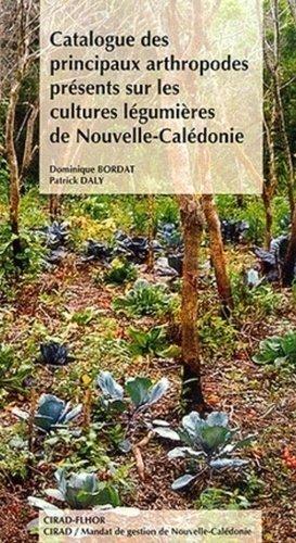 Catalogue des principaux arthropodes présents sur les cultures légumières de Nouvelle-Calédonie - Cirad - 9782876142169 -