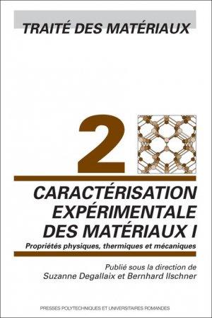 Caractérisation expérimentale des matériaux I (TM volume 2) - presses polytechniques et universitaires romandes - 9782880745677 -