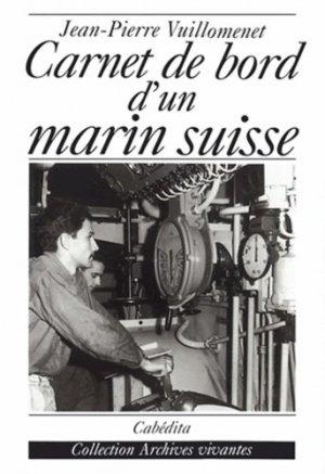 Carnet de bord d?un marin suisse - Cabédita - 9782882952134 -