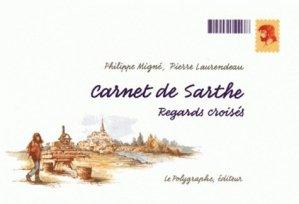 Carnet de Sarthe. Regards croisés - Le Polygraphe - 9782909051178 -