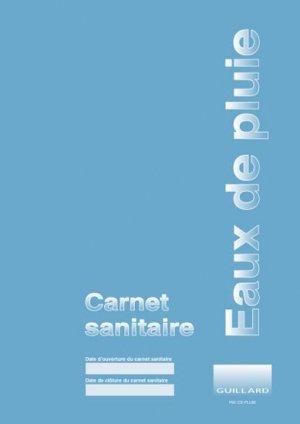 Carnet sanitaire des eaux de pluie de récupération - guillard - 9782910833442 -