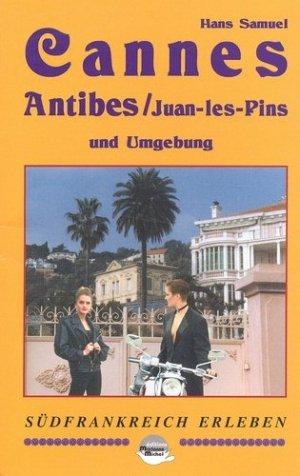 Cannes, Antibes, Juan-les-Pins und Umgebung - Marianne and Michel - 9782912272096 -