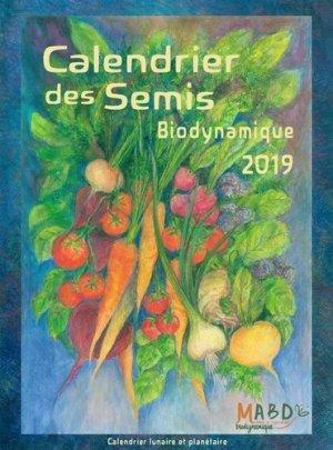 Calendrier des semis 2019 biodynamique - mouvement de culture bio-dynamique - 9782913927643 -