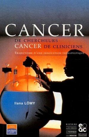 Cancer de chercheur, Cancer de cliniciens. Trajectoire d'une innovation thérapeutique - Archives Contemporaines Editions - 9782914610186 -