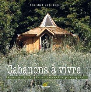 Cabanons à vivre rêveries, écologie et conseils - terre vivante - 9782914717113 -