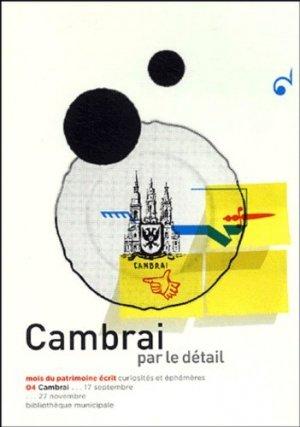 Cambrai. Par le détail - Fédération française pour la coopération des bibliothèques - 9782915327090 -