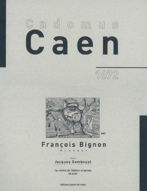 Cadomus, Caen 1672 - point de vues - 9782915548181 -