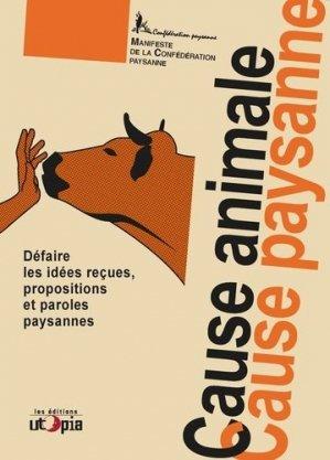 Cause animale, cause paysanne - utopia - 9782919160365 -