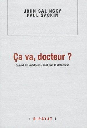 Ca va docteur ? Quand les médecins sont sur la défensive - Sipayat - 9782919228041 -