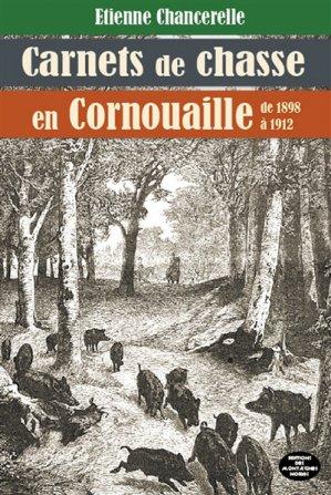 Carnets de chasse en Cornouaille de 1898 à 1912 - montagnes noires - 9782919305902 -
