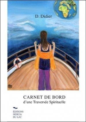 Carnet de bord d'une traversée spirituelle - mercia du lac - 9782970123217 -
