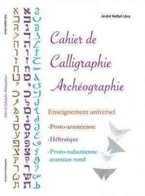 Cahier de calligraphie archéographie - fondation archéographie levy stelle - 9782970136453 -