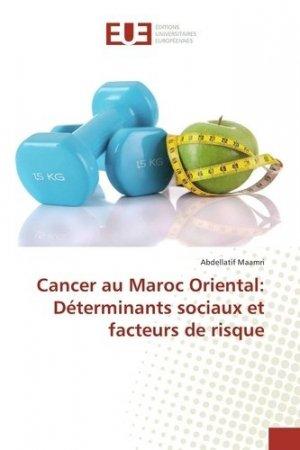 Cancer au Maroc Oriental: Déterminants sociaux et facteurs de risque - universitaires europeennes - 9783639524550 -