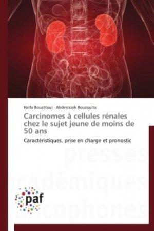Carcinomes à cellules rénales chez le sujet jeune de moins de 50 ans - presses académiques francophones - 9783838174686 -