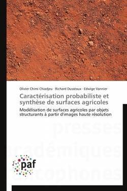 Caractérisation probabiliste et synthèse de surfaces agricoles - presses académiques francophones - 9783841622105