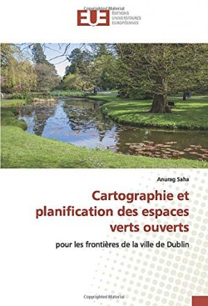 Cartographie et planification des espaces verts ouverts pour les frontières de la ville de Dublin - editions universitaires europeennes - 9786139545520 -