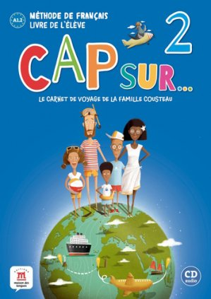 Cap sur 2 - livre de l'élève + cd (niveau a1.2) - maison des langues - 9788417260804 -