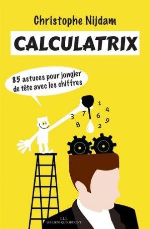 Calculatrix - les liens qui liberent - 9791020905185 - Pilli ecn, pilly 2020, pilly 2021, pilly feuilleter, pilliconsulter, pilly 27ème édition, pilly 28ème édition, livre ecn