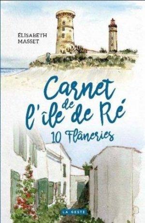 Carnet de l'Ile de Ré - 10 Flâneries - geste - 9791035306021 -