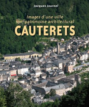 Cauterets, images d'une ville, son patrimoine architectural - monhelios - 9791090065734 -