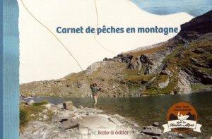 Carnet de pêches en montagne - la boîte à éditer - 9791095041016 -
