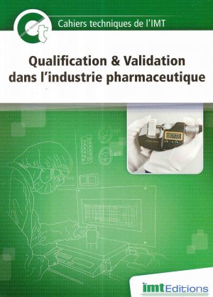 Cahier technique Qualification & Validation dans l'industrie pharmaceutique - imt - 9791095285038