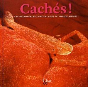 Cachés ! Les incroyables camouflages du monde animal - Editions de la Chamade - 9791096313037 -