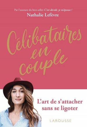 Célibataires en couple - larousse - 9782035989413 -