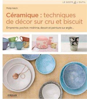 Céramique : techniques de décor sur cru et biscuit - eyrolles - 9782212143232 -