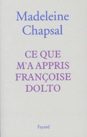 Ce que m'a appris Françoise Dolto - Fayard - 9782213593241 -