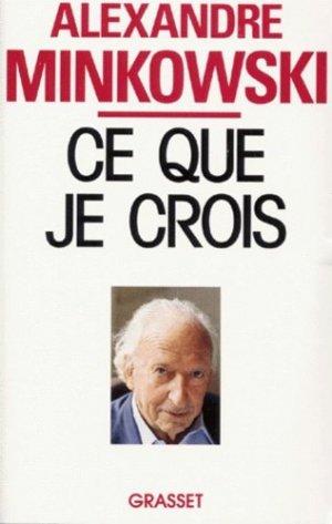 Ce que je crois - Grasset and Fasquelle - 9782246516910 - majbook ème édition, majbook 1ère édition, livre ecn major, livre ecn, fiche ecn