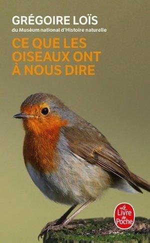 Ce que les oiseaux ont à nous dire - le livre de poche - lgf librairie generale francaise - 9782253101284 -
