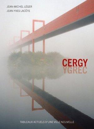 Cergy Ygrec. Tableaux actuels d'une ville nouvelle - creaphis - 9782354281496 -