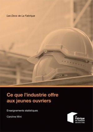 Ce que l'industrie offre aux jeunes ouvriers - presses des mines - 9782356715333 -