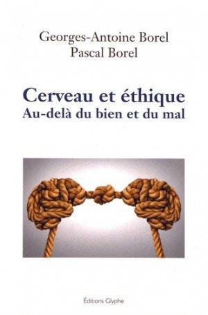 Cerveau et éthique. Au-delà du bien et du mal - glyphe  - 9782358152051 -